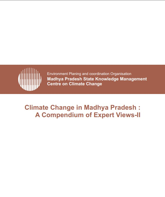 Climate Change in Madhya Pradesh : A Compendium of Expert Views-II